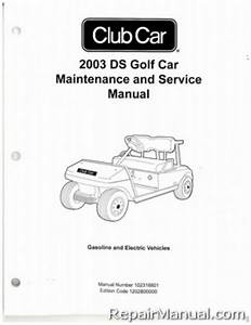 2003 Club Car Ds Golf Car Gas And Electric Service Manual