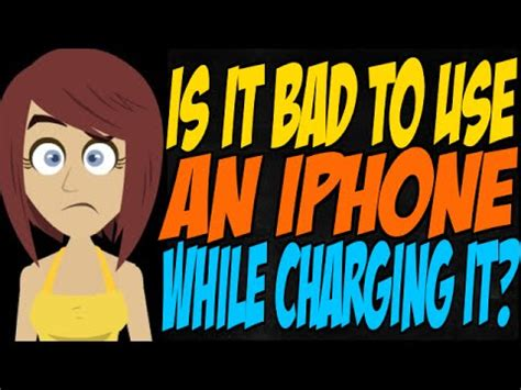 is it bad to use an iphone while charging it