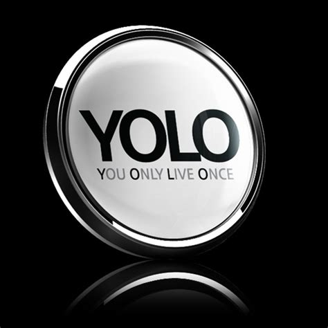 Ever wondered what yolo means? Dome Badge-Sign Yolo White