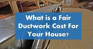 Hvac Ductwork Replacement Cost  U0026 Ultimate Guide 2020
