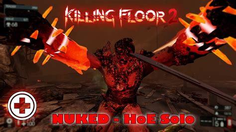 killing floor 2 nuked killing floor 2 nuked hoe medic w hans