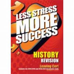 Less Stress More Success History Leaving Cert