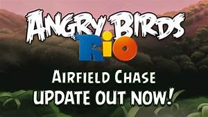 Angry birds rio gets quotairfield chasequot update with 15 new for First angry birds rio update announced
