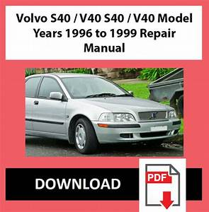 Workshop Repair Manual For Volvo S40  V40 S40  V40 Model