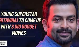 Prithviraj to come up with 3 big budget movies