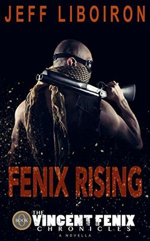 fenix rising  vincent fenix chronicles book