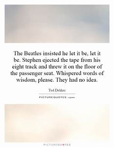 Pics For > Let It Be Beatles Quotes