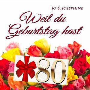Besinnliches Zum 80 Geburtstag : alles gute zum 80 geburtstag lied weil du geburtstag hast jo josephine ~ Frokenaadalensverden.com Haus und Dekorationen