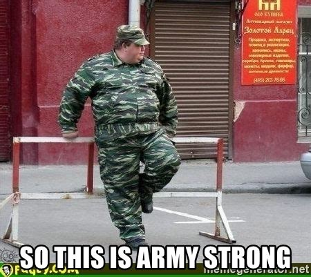 Army Strong Meme So This Is Army Strong Army Meme Generator
