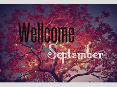 Welcome September Pictures, Photos, and Images for
