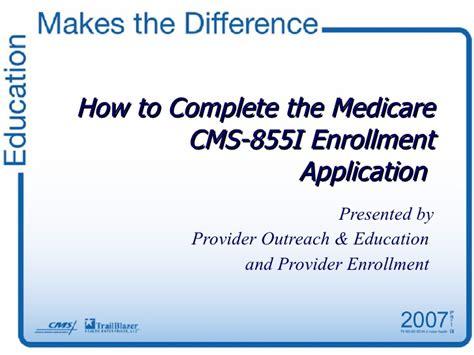 medicare part b forms 855i how to complete the medicare cms 855i enrollment application