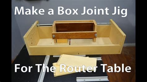 box joint jig   router table youtube