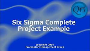 Six Sigma Complete Project Example Hd Youtube