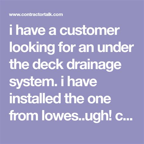 customer      deck drainage