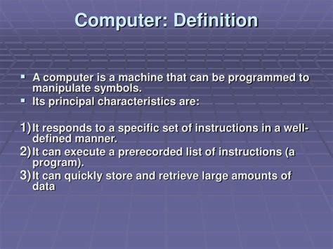 computer definition system introducing characteristics its computers desktop notebook ppt powerpoint presentation programmed principal manipulate symbols machine slideserve