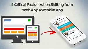 5 Critical Factors When Shifting from Web App to Mobile App
