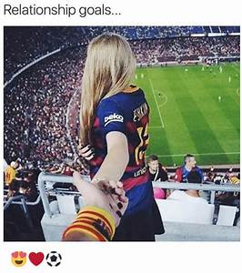 Relationship Goals 😍 ️⚽️ | Goals Meme on SIZZLE