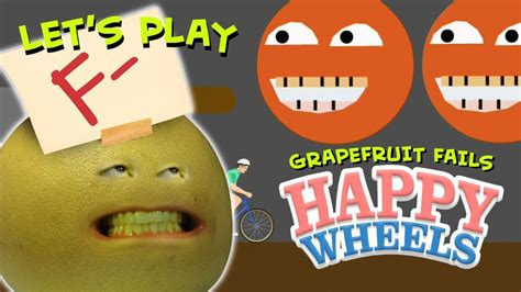 annoying orange lets play grapefruit fails  happy
