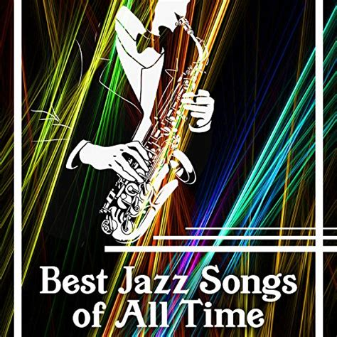 best jazz songs best jazz songs of all time the 30 most quintessential