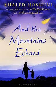 Book Review And The Mountains Echoed By Khaled Hosseini