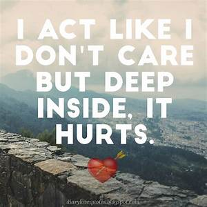 Love Diary Broken Heart Sad Picture Quotes   I Act Like I ...