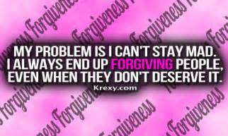 My Forgiveness Don't Deserve You Quotes