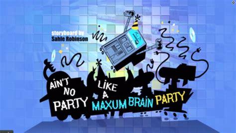 cartoon networks sidekick images sidekick aint  party   maxum brain party title card