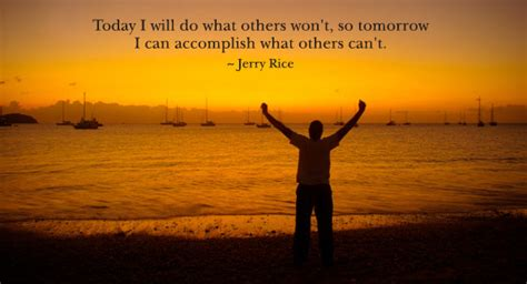 """""""today I Will Do What Others Won't, So Tomorrow I Can"""
