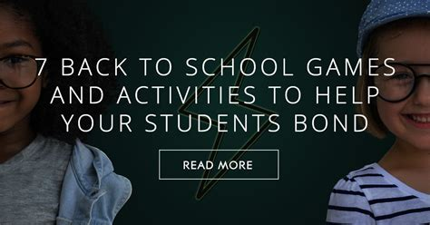 7 back to school and 7 back to school and activities to help your students bond