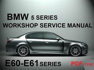Bmw E60 E61 5 Series Workshop Manual 2004-2010