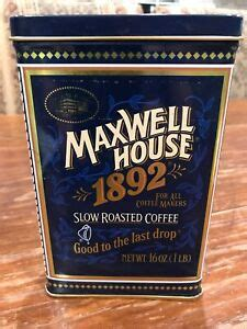 There's probably no other place like. MAXWELL HOUSE 1892 SLOW ROASTED COFFEE 100 YEAR ANNIVERSARY COLLECTOR TIN | eBay