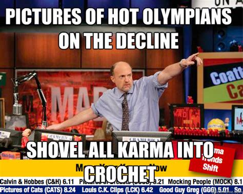 Shovel Meme - pictures of hot olympians on the decline shovel all karma into crochet mad karma with jim