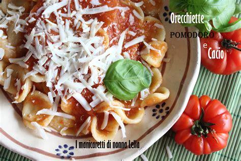 Come Cucinare Le Orecchiette Fresche by Orecchiette Pomodoro E Cacio Come Cucinare La Pasta Fresca