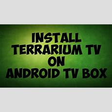 How To Install Terrarium Tv On Any Android Device  Youtube