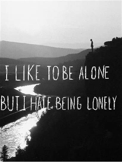 Sad Lonely Alone Being Quote Yet Place