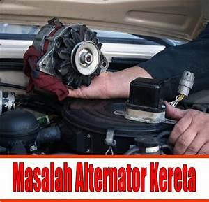 Nsocm  Masalah Alternator Kereta