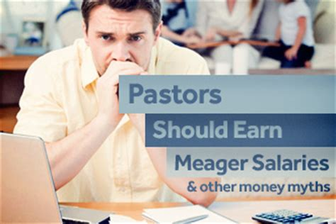 pastors  earn meager salariesand   church