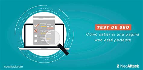 Test Seo - test de seo 191 qu 233 necesita una p 225 web para gustar a