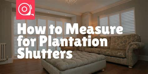 measure  plantation shutters shutter size  windows