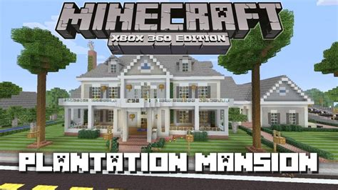 minecraft xbox  huge plantation mansion house tours  danville episode  youtube