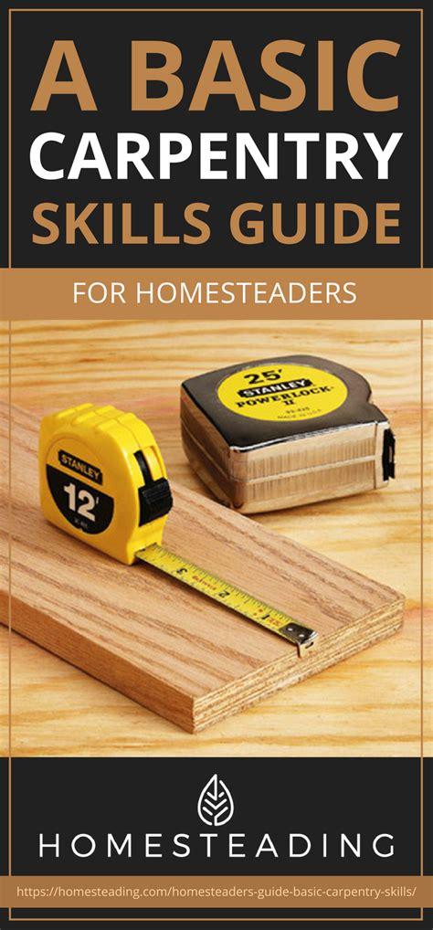 basic carpentry skills guide  homesteaders