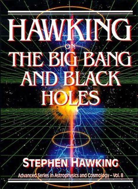 hawking   big bang  black holes  stephen hawking