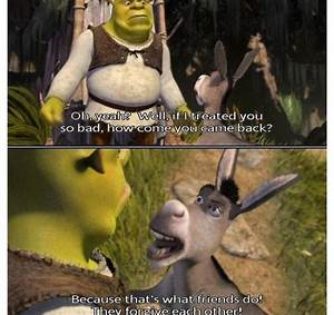 "shrek and donkey quote ""because that's what friends do ..."