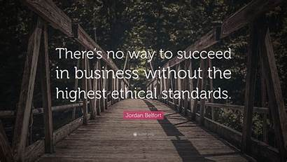 Jordan Belfort Business Ethical Quotes Quote Without