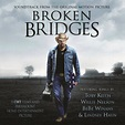 Broken Bridges - Original Soundtrack | Songs, Reviews ...