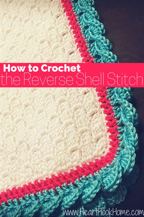 how to crochet how to crochet the reverse shell stitch with photos