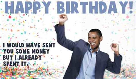 Happy Birthday Obama Meme - 41 best funny birthday wishes for birthday boy girl aunt dad mom