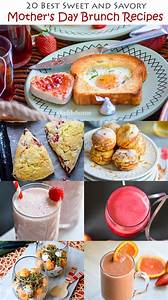 Sweet and Savory Mother's Day Brunch Recipes Meals ...