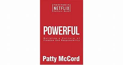 Powerful Culture Freedom Responsibility Building Patty Mccord