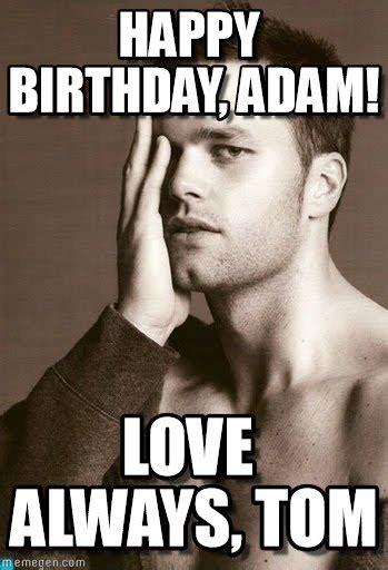 Adam Meme - happy birthday from tom happy birthday adam on memegen